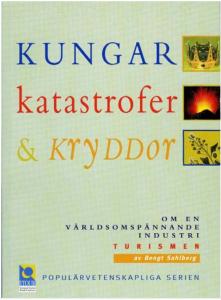 Bengt Sahlberg - Kungar, katastrofer och kryddor